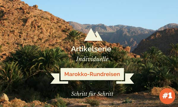 Marokko individuelle Rundreise artikelserie